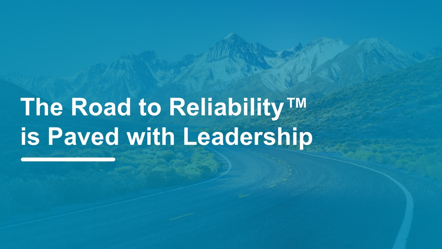 The Road to Reliability™ is Paved with Plant Leadership
